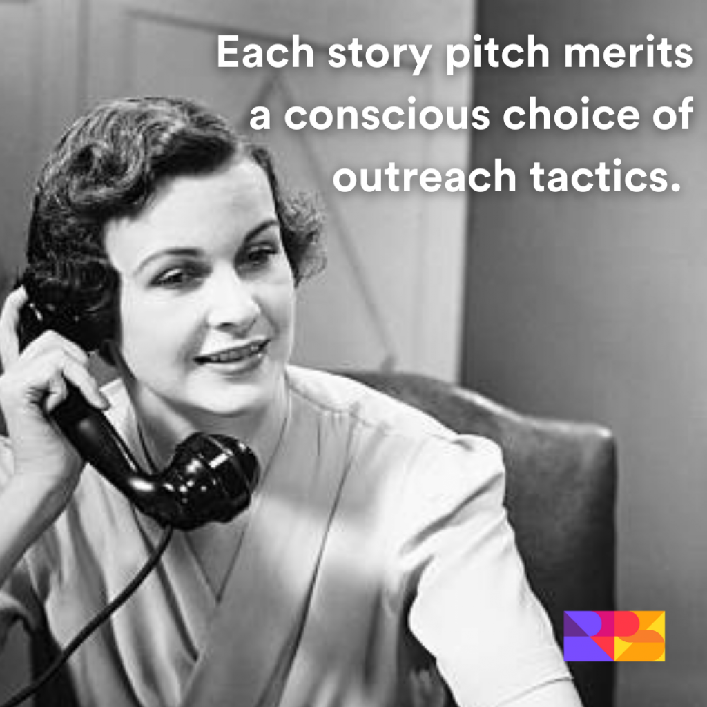 """""""Each story pitch merits a conscious choice of outreach tactics"""" overlaid on a vintage black and white photo of a woman talking on a telephone."""